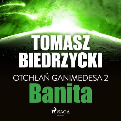 Otchłań Ganimedesa 2: Banita Tomasz Biedrzycki 9788726260090