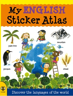 My English Sticker Atlas Catherine Bruzzone 9781908164148