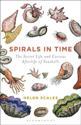 Spirals in Time Helen Scales 9781472911384