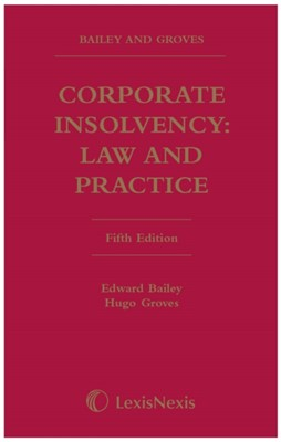 Bailey and Groves: Corporate Insolvency: Law and Practice Edward Bailey, Hugo Groves 9781474306829
