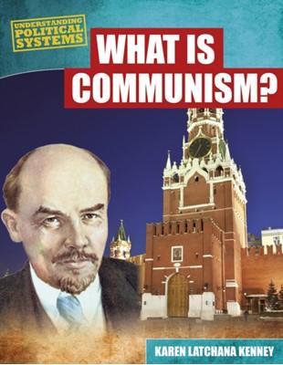 What Is Communism? Karen Latchana Kenney 9781474731171