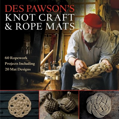 Des Pawson's Knot Craft and Rope Mats Des Pawson 9781472922786