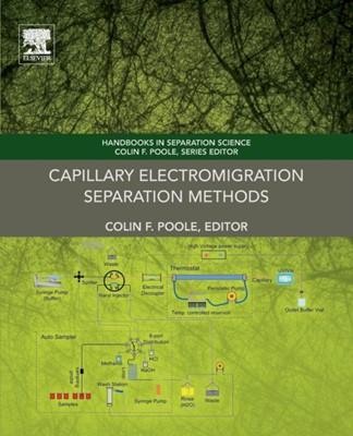 Capillary Electromigration Separation Methods  9780128093757