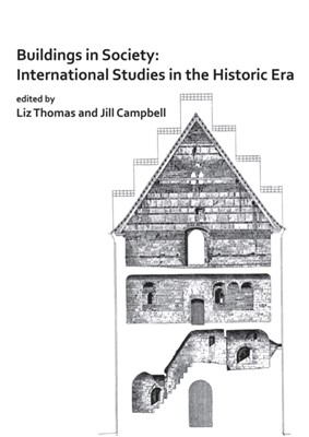 Buildings in Society: International Studies in the Historic Era  9781784918316