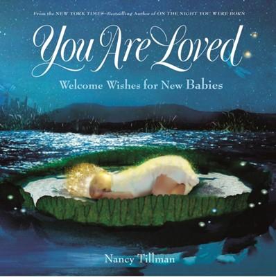 You are Loved Nancy Tillman 9781250182975