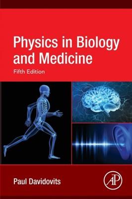 Physics in Biology and Medicine Paul (Boston College Davidovits 9780128137161