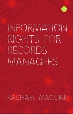 Information Rights for Records Managers  9781783302444
