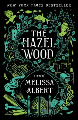 The Hazel Wood MELISSA ALBERT 9781250231994