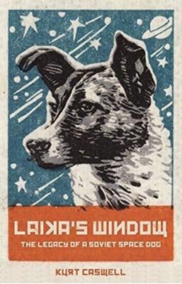 Laika's Window Kurt Caswell 9781595348623