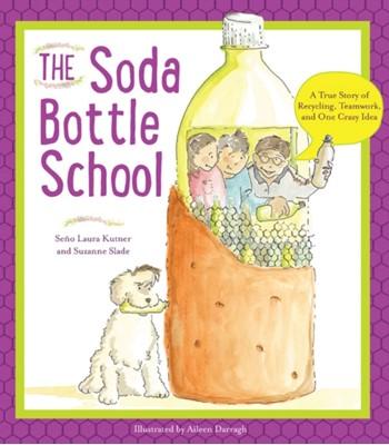 The Soda Bottle School Suzanne Slade, Laura Kutner 9780884483724