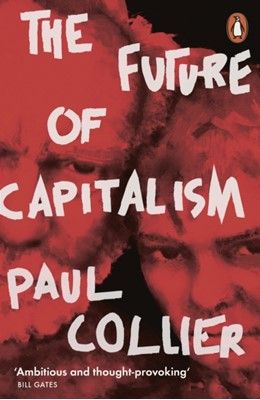 The Future of Capitalism Paul Collier 9780141987255