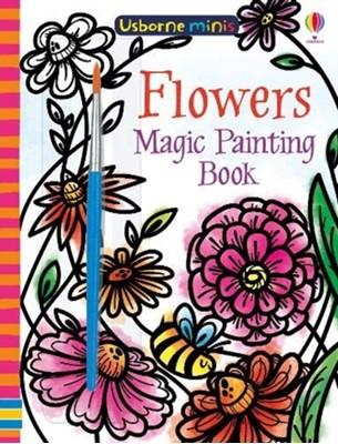 Magic Painting Flowers Fiona Watt 9781474960038