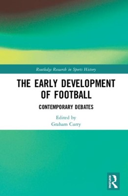The Early Development of Football  9780367262532