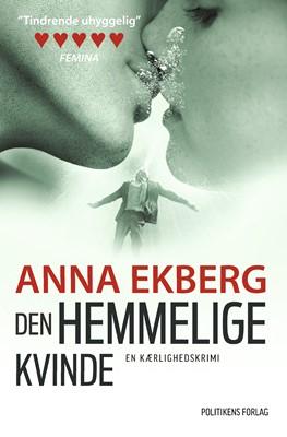 Den hemmelige kvinde Anna Ekberg 9788740037876