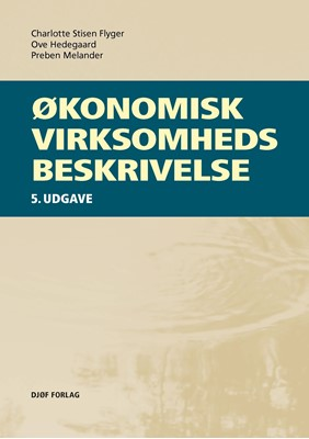 Økonomisk virksomhedsbeskrivelse Ove Hedegaard, Charlotte Stisen Flyger, Preben Melander 9788757442120