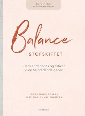 Balance i stofskiftet Inger Mann Forbes, Else Marie Juhl Thomsen 9788702280746