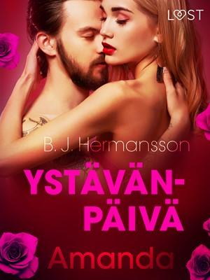 Ystävänpäivä: Amanda - eroottinen novelli B. J. Hermansson 9788726199048