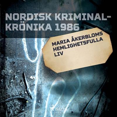Maria Åkerbloms hemlighetsfulla liv - Diverse 9788726257250