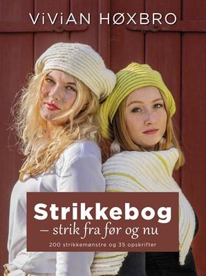 STRIKKEBOG - strik fra før og nu Vivian Høxbro 9788740654349