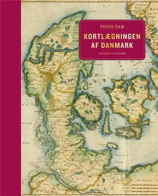 Kortlægningen af Danmark - op til midten af 1800-tallet Peder Dam 9788711538951