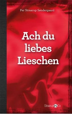 Ach du liebes Lieschen Per Straarup Søndergaard 9788770184717