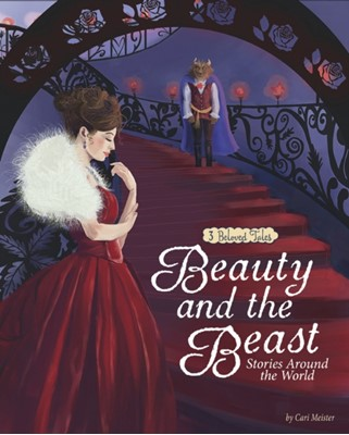 Beauty and the Beast Stories Around the World Cari Meister 9781474724937