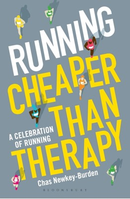 Running: Cheaper Than Therapy Chas Newkey-Burden 9781472948830