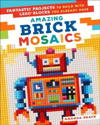 Amazing Brick Mosaics Amanda Brack 9781250163615
