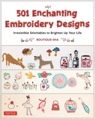 501 Enchanting Embroidery Designs Boutique-Sha 9780804851268