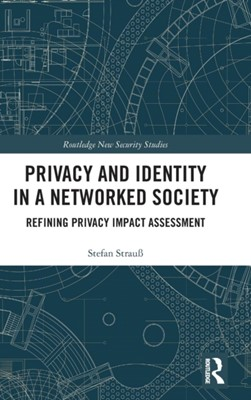 Privacy and Identity in a Networked Society Stefan Strauss 9781138323537