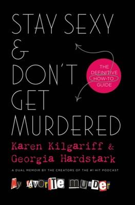 STAY SEXY & DON'T GET MURDERED KAREN KILGARIFF 9781250178954