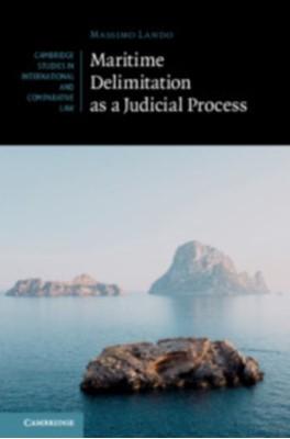 Maritime Delimitation as a Judicial Process Massimo Lando 9781108497398
