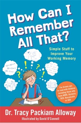 How Can I Remember All That? Tracy Packiam Packiam Alloway 9781785926334