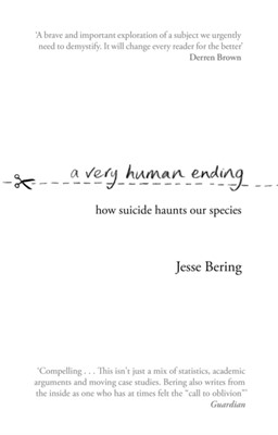 A Very Human Ending Jesse Bering 9781784162368
