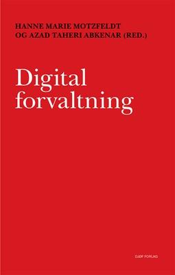 Digital forvaltning Hanne Marie Motzfeldt, Azad Taheri Abkenar 9788757441147