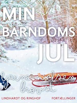 Min barndoms jul Bjarne Nielsen Brovst 9788711663653