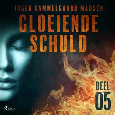 Gloeiende schuld: Deel 5 Inger Gammelgaard Madsen 9788726205831