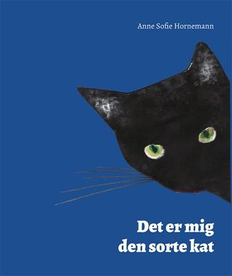 Det er mig den sorte kat Anne Sofie Hornemann 9788793804098