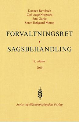 Forvaltningsret - Sagsbehandling Karsten Revsbech, Jens Garde, Carl Aage Nørgaard, Søren Højgaard Mørup 9788757436037