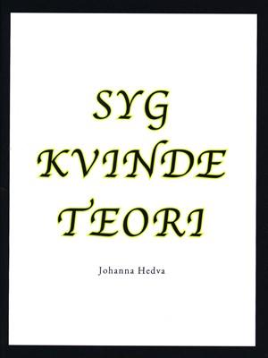 Syg kvinde teori Johanna Hedva 9788799983414