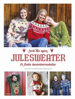 Strik din egen julesweater - 24 skønne decembermodeller Østre Aker Husflidslag, Siv Dyvik 9788740653649