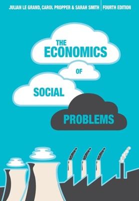 The Economics of Social Problems Carol Propper, Julian Le Grand, Sheila Smith 9780230553002
