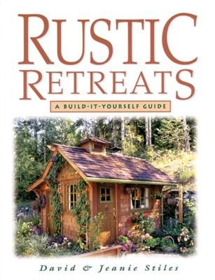 Rustic Retreats David Stiles 9781580170352