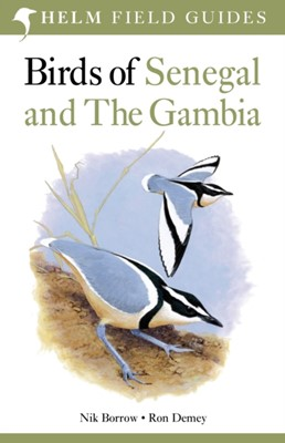 Birds of Senegal and The Gambia Ron Demey, Nik Borrow 9781408134696