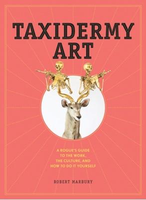 Taxidermy Art Robert Marbury 9781579655587