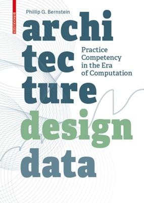 Architecture | Design | Data Phillip Bernstein 9783035611885