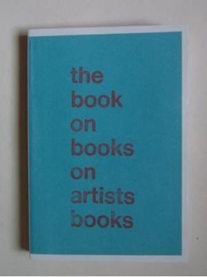 The Book on Books on Artist Books  9780956173881