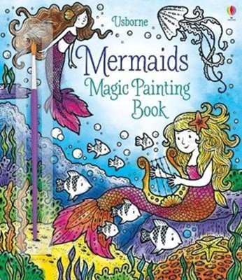 Magic Painting Mermaids Fiona Watt 9781474967815