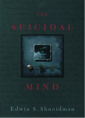 The Suicidal Mind Edwin S. (Professor of Thanatology Emeritus Shneidman 9780195118018