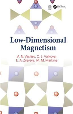 Low-Dimensional Magnetism O.S. (Lomonosov State University Volkova, E.A. (Moscow State University Zvereva, A.N. (Moscow State University Vasiliev, M.M. (Lomonosov State University Markina 9780367255350